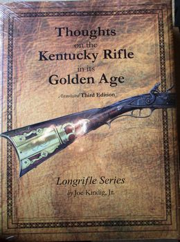 50000 - Thoughts on the Kentucky Rifle in its Golden Age, 3rd edition. - Books-Videos-Drawings